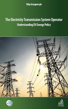 The Electricity Transmission System Operator Understanding EU Energy Policy - Grzegorczyk Filip