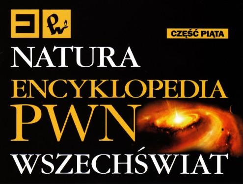 Natura - Encyklopedia PWN - Wszechświat (2012)