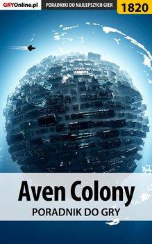 Aven Colony - poradnik do gry - Opracowanie zbiorowe
