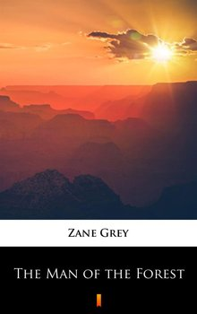 The Man of the Forest - Grey Zane