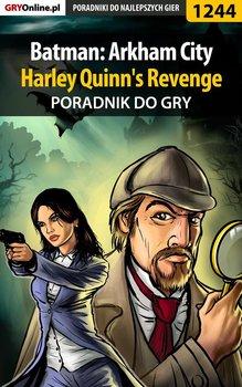 Batman: Arkham City - Harley Quinn's Revenge - poradnik do gry - Rutkowski Michał