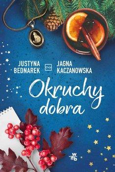 Okruchy dobra - Bednarek Justyna, Kaczanowska Jagna