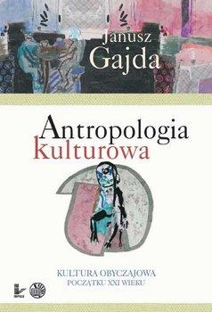 Antropologia kulturowa. Część II - Gajda Janusz