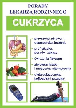 Cukrzyca. Porady lekarza rodzinnego - Opracowanie zbiorowe