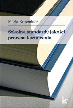 Szkolne Standardy Jakości Procesu Kształcenia - Koszmider Maria