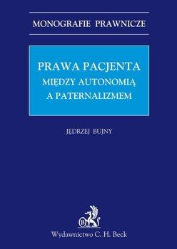 Prawa Pacjenta. Między Autonomia a Paternalizmem - Bujny Jędrzej