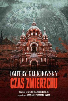 Czas zmierzchu - Glukhovsky Dmitry