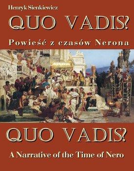 Quo vadis? Powieść z czasów Nerona. Quo vadis? A Narrative of the Time of Nero - Sienkiewicz Henryk