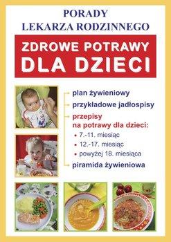 Zdrowe potrawy dla dzieci. Porady lekarza rodzinnego - Von Basse Monika