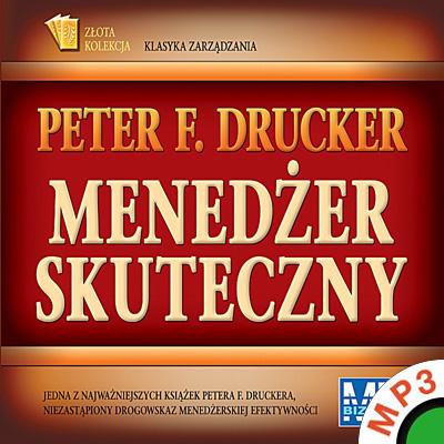Peter F. Drucker - Menedżer skuteczny [Audiobook PL]