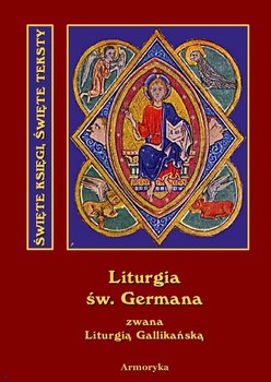 Święta i Boska Liturgia Błogosławionego Ojca naszego Germana, biskupa paryskiego, zwana też gallikańską liturgią świętą - Paryski German