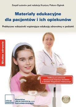 Materiały edukacyjne dla pacjentów i ich opiekunów Praktyczne wskazówki wspierające edukację zdrowotną w pediatrii - Opracowanie zbiorowe