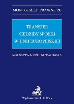Transfer siedziby spółki w Unii Europejskiej - Nowakowska-Myszke Mirosława