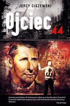Ojciec '44 - Ciszewski Jerzy
