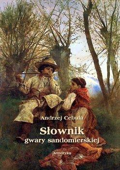 Słownik gwary sandomierskiej - Cebula Andrzej