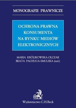 Ochrona prawna konsumenta na rynku mediów elektronicznych - Opracowanie zbiorowe