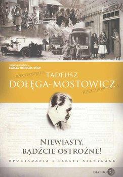Niewiasty, bądźcie ostrożne! Opowiadania i teksty niewydane - Dołęga-Mostowicz Tadeusz