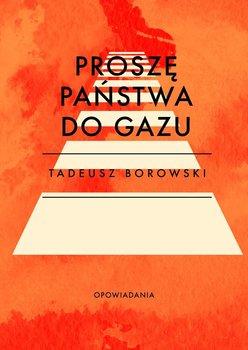 Proszę państwa do gazu - Borowski Tadeusz