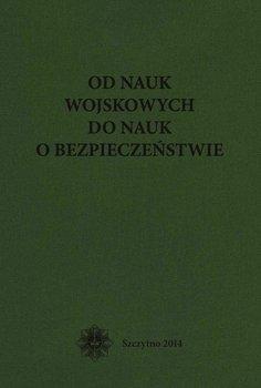 Od nauk wojskowych do nauk o bezpieczeństwie - Wiśniewski Bernard
