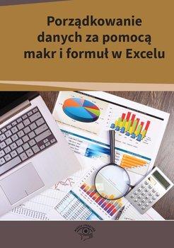 Porządkowanie danych za pomocą makr i formuł w Excelu - Dynia Piotr, Kowalski Mariusz, Kuźma Robert