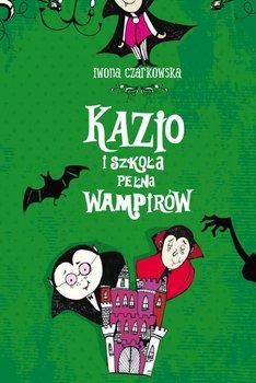 Kazio i szkoła pełna wampirów - Czarkowska Iwona