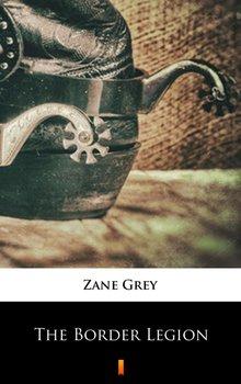 The Border Legion - Grey Zane