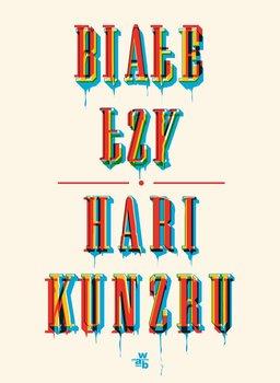 Białe łzy - Kunzru Hari