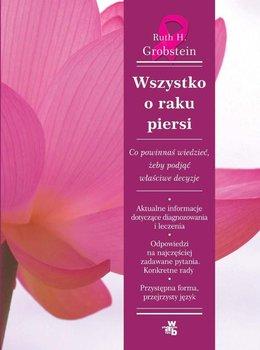 Wszystko o raku piersi - Grobstein Ruth