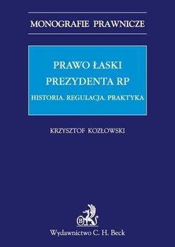 Prawo łaski Prezydenta RP - Kozłowski Krzysztof