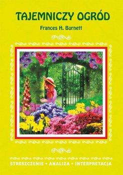 Tajemniczy ogród Frances H. Burnett. Streszczenie. Analiza. Interpretacja - Zawłocka Marta