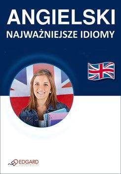 Angielski. Najważniejsze idiomy - Opracowanie zbiorowe