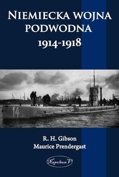 Niemiecka wojna podwodna 1914-1918 - Gibson R. H.