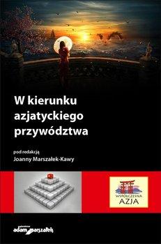 W kierunku azjatyckiego przywództwa - Marszałek-Kawa Joanna