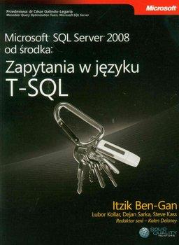 Microsoft SQL Server 2008 od środka. Zapytania w języku T-SQL - Ben-Gan Itzik
