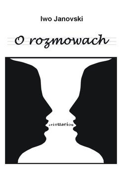 O rozmowach - Janovski Ivo
