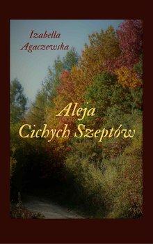 Aleja cichych szeptów - Agaczewska Izabella
