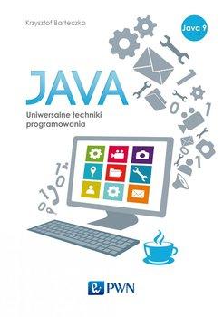 Java. Uniwersalne techniki programowania - Barteczko Krzysztof
