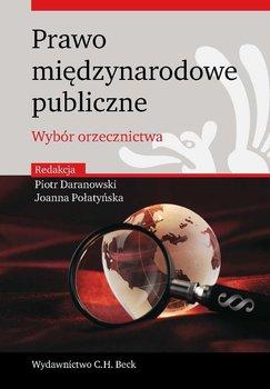 Prawo Międzynarodowe Publiczne. Wybór Orzecznictwa - Połatyńska Joanna, Daranowski Piotr, Klimek Barbara, Wasiński Marek