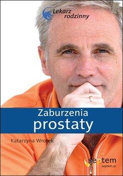 Zaburzenia prostaty - Wrotek Katarzyna