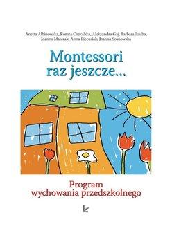 Odkryjmy Montessori Raz Jeszcze... Program Wychowania Przedszkolnego - Opracowanie zbiorowe