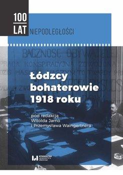Łódzcy bohaterowie 1918 roku - Jarno Witold, Waingertner Przemysław