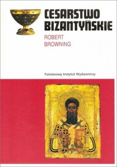 Robert Browning - Cesarstwo Bizantyńskie [eBook PL]