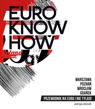 Euro Know How. Przewodnik na Euro i nie tylko - Grabara Paulina