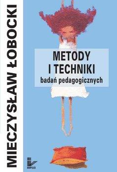 Metody i techniki badań pedagogicznych - Łobocki Mieczysław