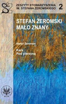 Stefan Żeromski mało znany oraz Kara i Pod pierzyną - Handke Kwiryna