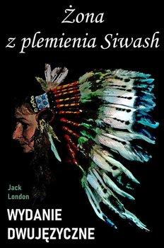 Żona z plemienia Siwash - London Jack