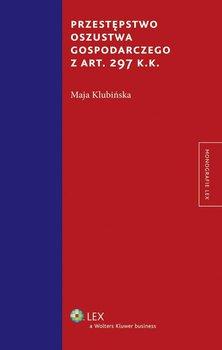 Przestępstwo oszustwa gospodarczego z art. 297 k.k. - Klubińska Maja