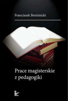Prace magisterskie z pedagogiki - Bereźnicki Franciszek