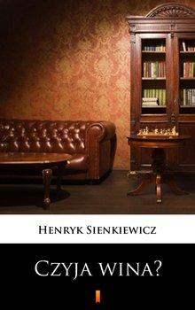 Czyja wina? - Sienkiewicz Henryk