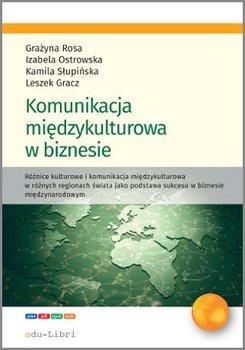Komunikacja międzykulturowa w biznesie - Gracz Leszek, Ostrowska Izabela, Rosa Grażyna, Słupińska Kamila